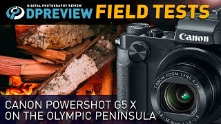 getlinkyoutube.com-Field Test: Canon PowerShot G5 X on the Olympic Peninsula