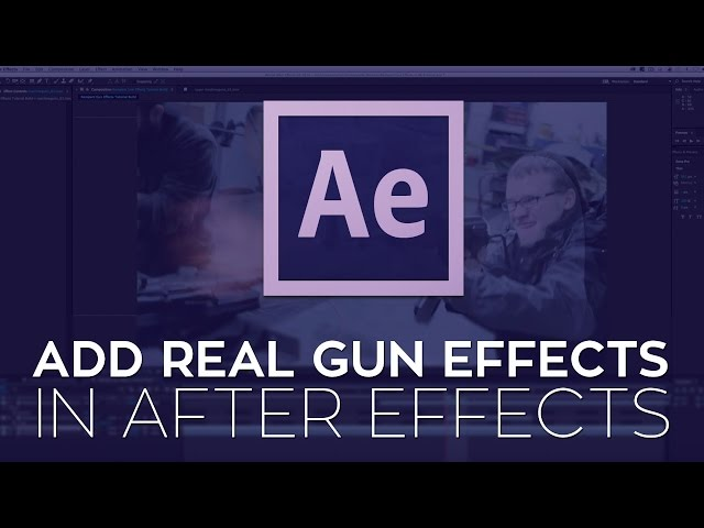 How to Add Real Gun Effects to Your Action Scene in Adobe After Effects