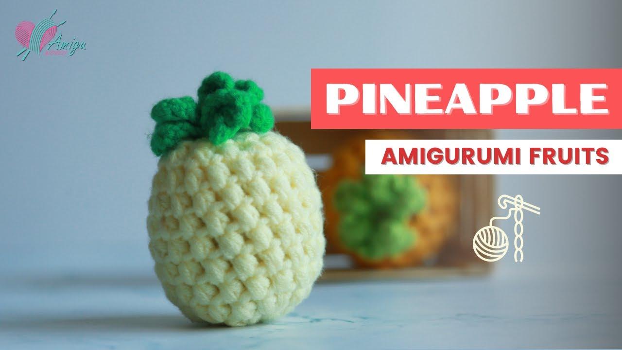 FREE Pattern – How to crochet a PINEAPPLE amigurumi