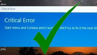 getlinkyoutube.com-Solved! Critical Error - Start Menu and Cortana not working Windows 10