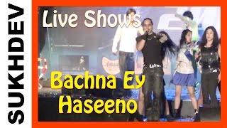 BACHNA EY HASEENO LIVE