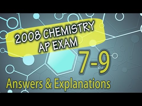 Chemistry Test Prep: 2008 AP Chemistry Questions 7-9 Answers & Explanations