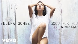 getlinkyoutube.com-Selena Gomez - Good For You (Audio) ft. A$AP Rocky