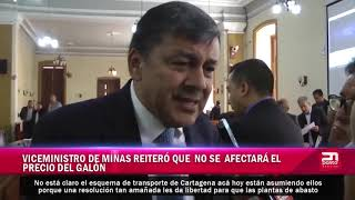 VICEMINISTRO DE MINAS REITERÓ QUE NO SE AFECTARÁ EL PRECIO DEL GALON
