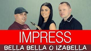 getlinkyoutube.com-Impress - Bella Bella o Izabella (Official Video)