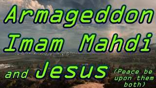 getlinkyoutube.com-Armageddon, Imam Mahdi and Jesus [A]