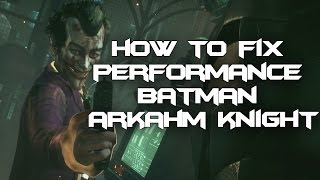 getlinkyoutube.com-You Can Fix Batman Arkham Knight For PC