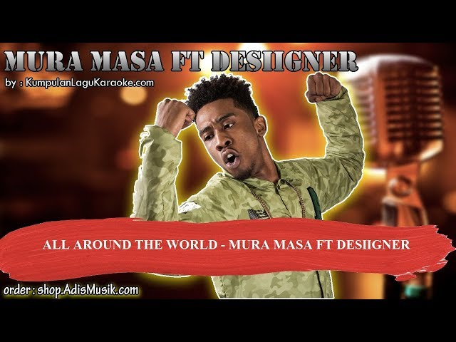 ALL AROUND THE WORLD - MURA MASA FT DESIIGNER Karaoke