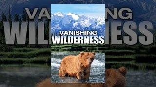 getlinkyoutube.com-Vanishing Wilderness