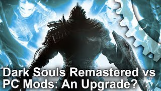 Dark Souls: Remastered - Modded PC Original vs Remastered