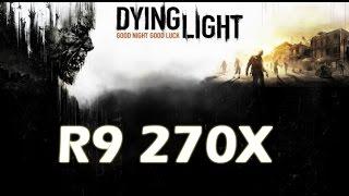 getlinkyoutube.com-Dying Light R9 270x Ultra
