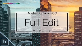 Lightroom 6 Tutorial - Full Edit from the photos in color community - Chicago Skyline - Lightroom CC