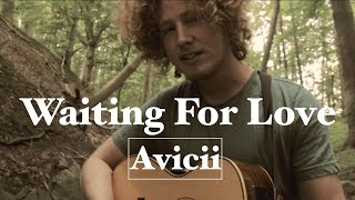 Waiting For Love - Avicii (Acoustic Cover)