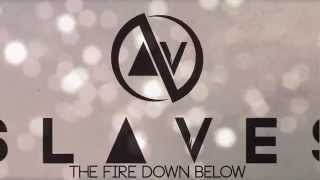 "getlinkyoutube.com-Slaves - ""The Fire Down Below"" (Official Lyric Video)"