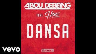 Abou Debeing - Dansa (ft. DJ Hcue)