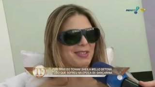 Sheila Mello detona tudo o que sofreu na época de dançarina - TVFama