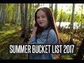 SUMMER BUCKET LIST 2017🌸