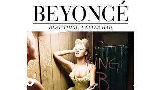 Beyonc - Best Thing I Never Had (Audio)