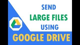 How to send large files using Google Drive width=