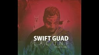 Swift Guad - Lacune