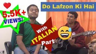 Do Lafzon Ki Hai Dil Ki Kahani Cover (With ITALIAN part :P) I 7sur4soirée