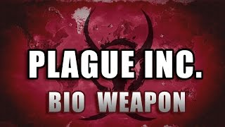 getlinkyoutube.com-Plague Inc Evolved Walkthrough: Bio Weapon [Mega Brutal / No Genes]