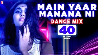 Main Yaar Manana Ni Song - Dance Mix | Vaani Kapoor | Yashita Sharma