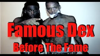 Famous Dex Before The Fame
