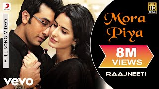 Mora Piya - Raajneeti   Ranbir Kapoor   Katrina Kaif