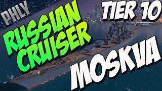 getlinkyoutube.com-NEW RUSSIAN CRUISER TIER 10 MOSKVA (World Of Warships Gameplay)