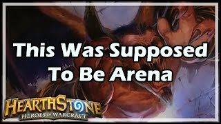 getlinkyoutube.com-[Hearthstone] This Was Supposed To Be Arena