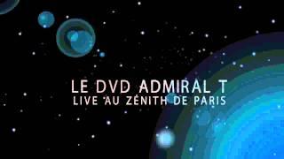 Admiral T au Zénith de Paris (DVD Trailer)