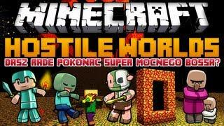 Minecraft 1.6.2 Mody - Hostile Worlds - Dasz Radę Pokonać Mocnego Bossa? [Nowy Świat, Boss i Moby]