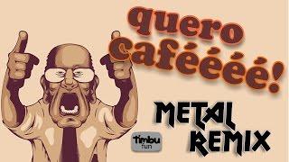 Quero Café (Remix) - By Timbu Fun