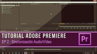 getlinkyoutube.com-Tutorial Adobe Premiere CS6 Episodio 2 : Sincronización Audio/Vídeo