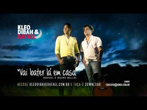 Vai Bater Lá em Casa - Kleo Dibah e Rafael (OFICIAL)