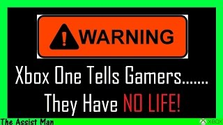 getlinkyoutube.com-Xbox One Warns Gamers - Microsoft Tell Gamers They Have NO LIFE! - Excessive Gaming Warning?