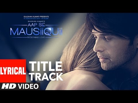 AAP SE MAUSIIQUII Title Song (Lyrical Video) Himesh Reshammiya Latest Song  2016 |