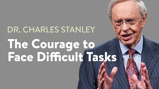 getlinkyoutube.com-The Courage to Face Difficult Tasks – Dr. Charles Stanley