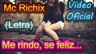 getlinkyoutube.com-♥ Me rindo, se feliz♥ → Mc Richix + [LETRA] Rap Romantico 2016