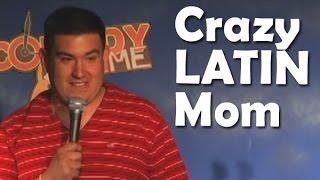 getlinkyoutube.com-Crazy Latin Mom (Stand Up Comedy)
