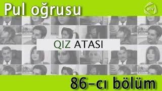 getlinkyoutube.com-Qız atası - Pul oğrusu (86-cı bölüm)
