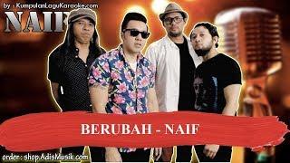 BERUBAH  -  NAIF Karaoke