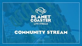 Planet Coaster - Community Stream (w/ Sam Denney)