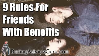 Friends with benefits - 9 Rules and what it really means!