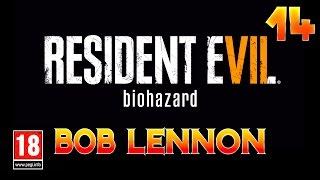 Resident Evil 7 - Ep.14 : VACCIN AU SEL !! Let's Play par Bob Lennon PC FR