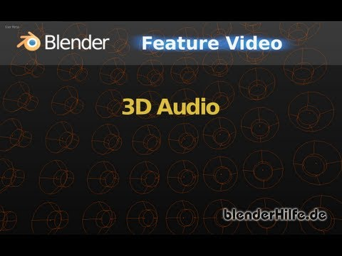 Blender 3D 2.6 Feature Tutorial - 3D Audio (deutsch)