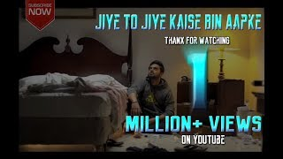 Jiye To Jiye Kaise Bin Aapke || Full Song || New Sad Story Video ||