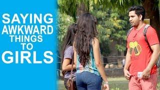 getlinkyoutube.com-Saying Awkward Things To Pretty Girls - Pranks in India