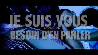 LECK - Je Suis Vous Épisode 2 (Besoin D'en Parler)